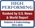 High Performing Ranked by U.S. News & World Report Diabetes & Endocrinology 2015-2016