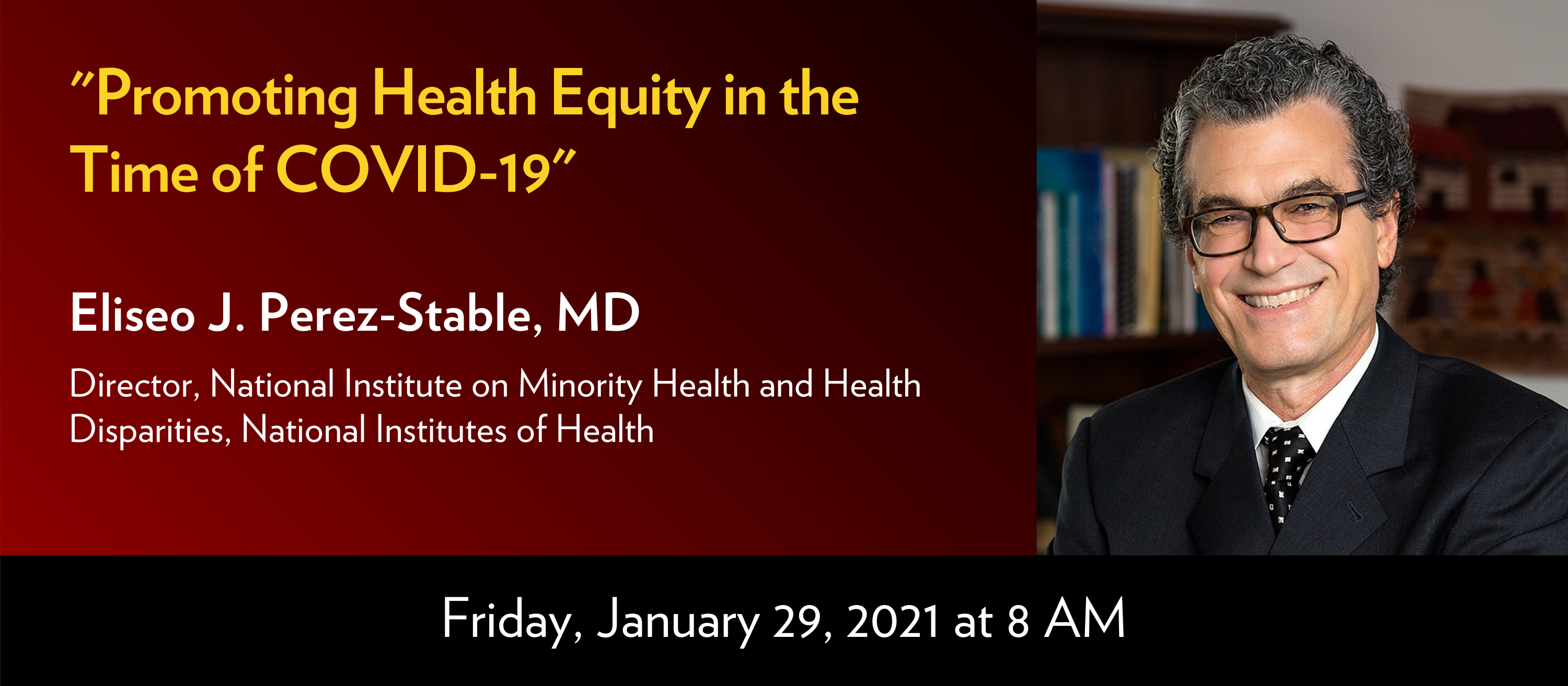 Eliseo J.Perez-Stable, MD Promoting Health Equity in the Time of COVID-19